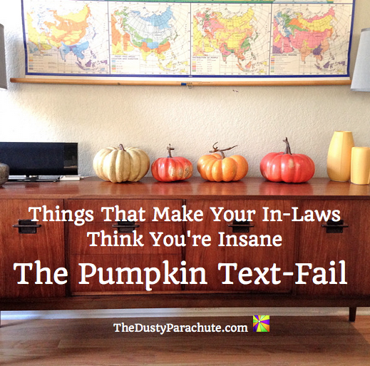 The Pumpkin Text Fail - TheDustyParachute.com