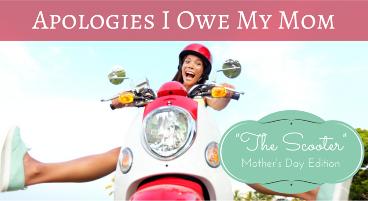 Apologies I Owe My Mom - The Scooter