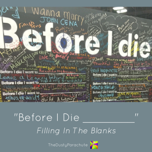 Before I Die - TheDustyParachute
